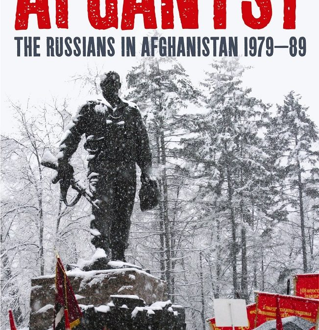 """""""Afghantsy; The Russians in Afghanistan 1979-89"""" (2011) by Rodric Braithwaite"""