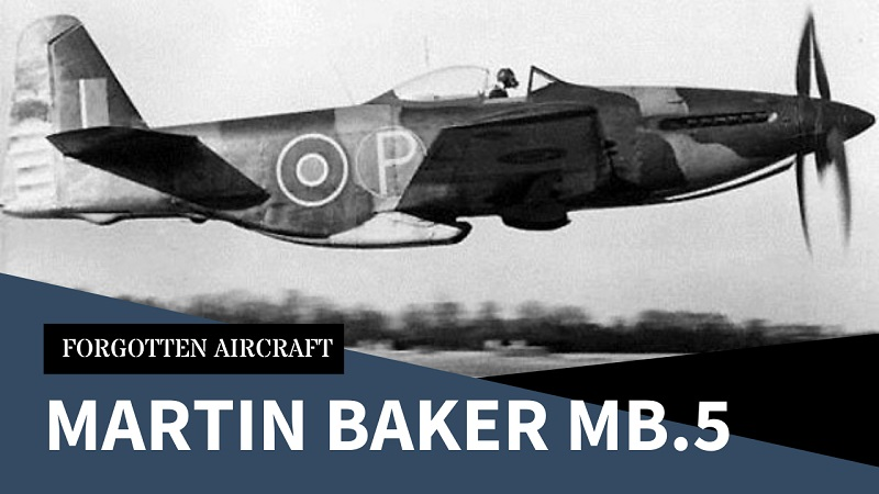The Martin Baker MB.5; Best British Fighter to Never Serve?