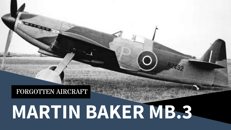 The Martin Baker MB.3; Heavy Hitting Fighter That Has Saved Thousands