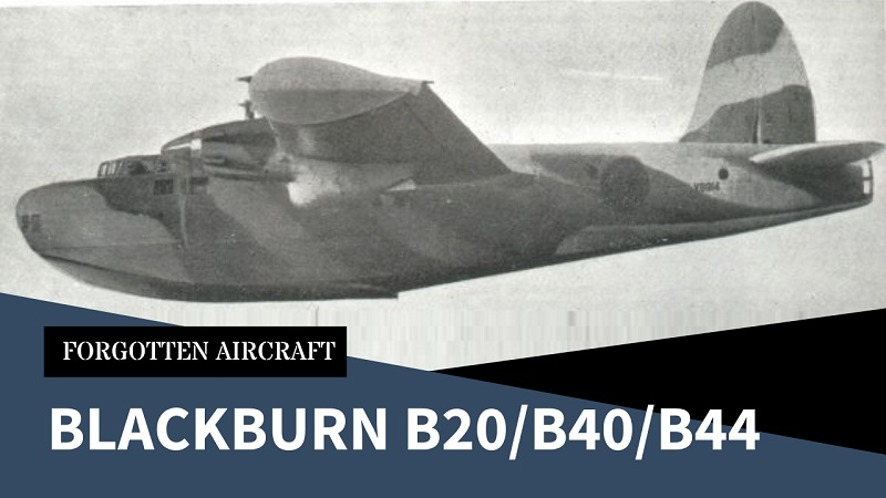 Neither Fish nor Fowl; The Blackburn B20, B40 and B44 Retracting Hull Flying Boats