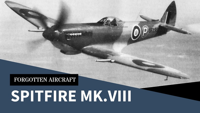 Spitfire VIII; The One That Kind of Missed the Bus