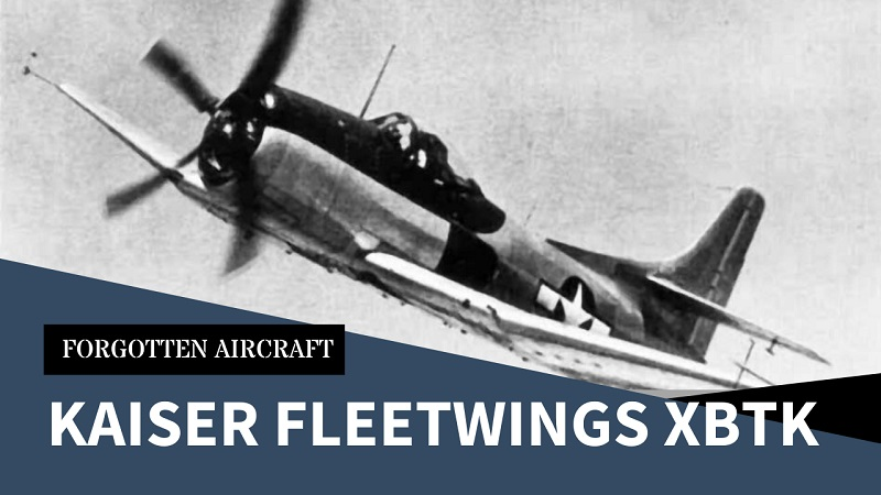 The Kaiser-Fleetwings XBTK…wait, WHO?!