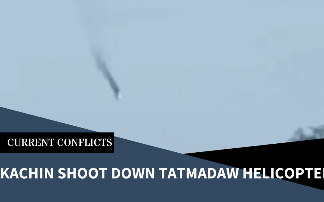 Tatmadaw Helicopter Shot Down as Ethnic Armies Continue Fighting