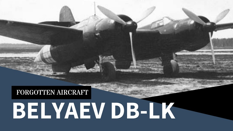 The Belyaev DB-LK; How Many Ideas Can a Designer Sandwich into an Aircraft?