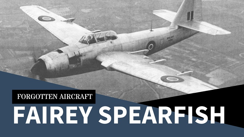 Fairey Spearfish; The (Obsolete) British Avenger
