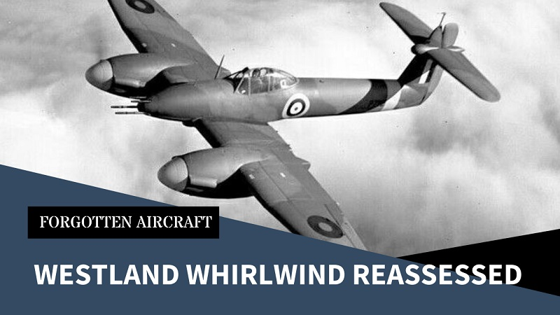The Westland Whirlwind Reassessed
