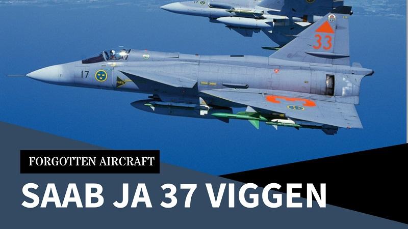 Swedish Thunderbolt – The Saab JA 37 Viggen