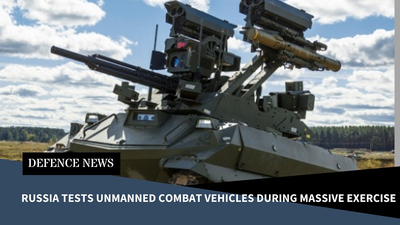 Russia Tests Unmanned Combat Vehicles During Massive Exercise